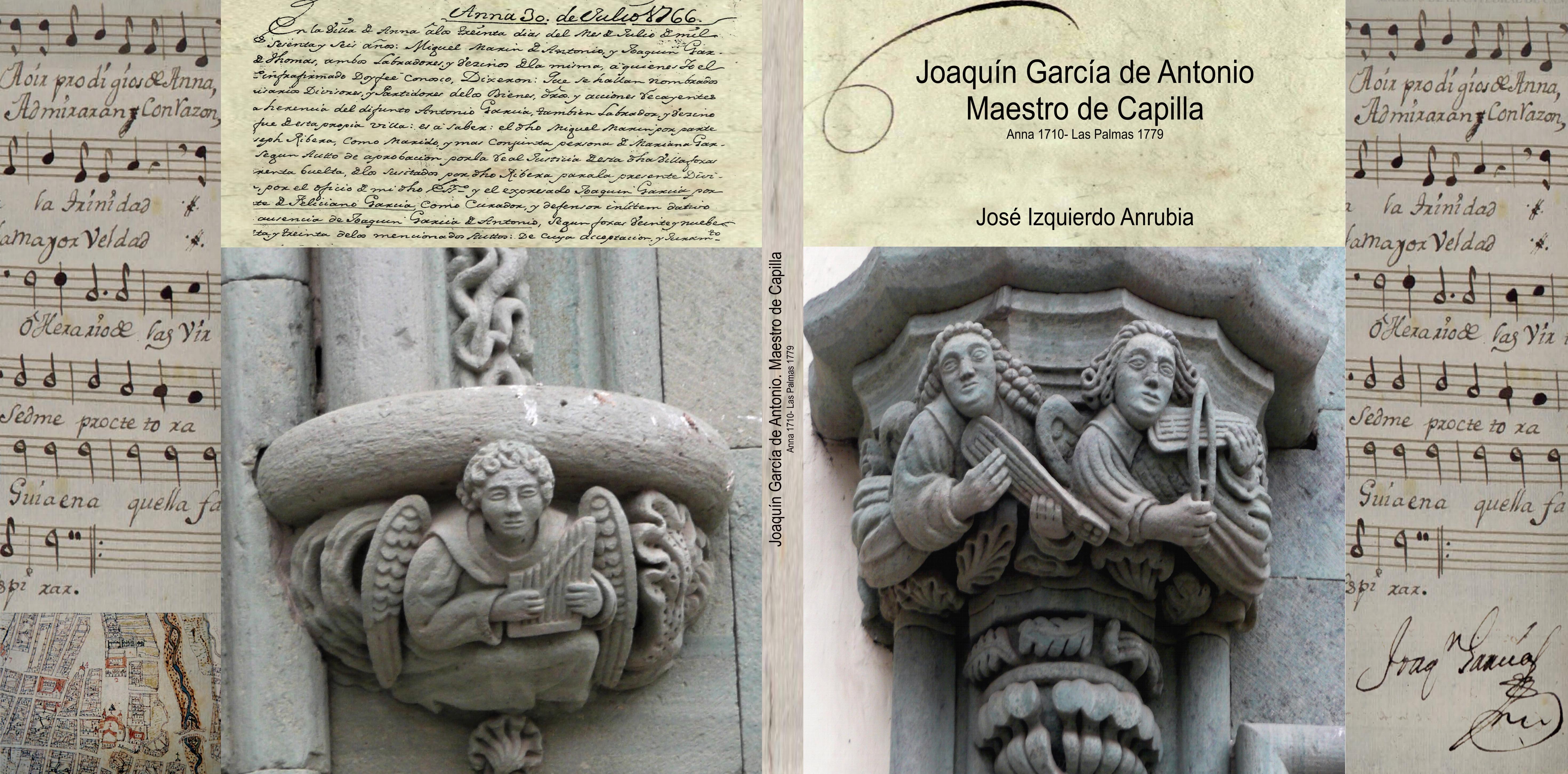Joaquín García de Antonio. Maestro de Capilla. Anna 1710- Las Palmas 1779